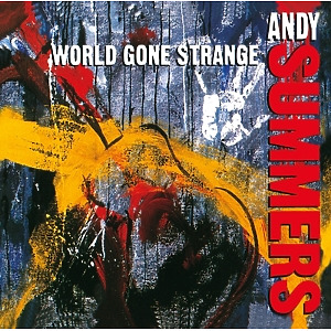 Summers,Andy - World Gone Strange