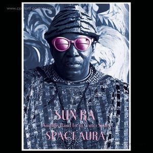 Sun Ra & His Band From Outer Space - Space Aura