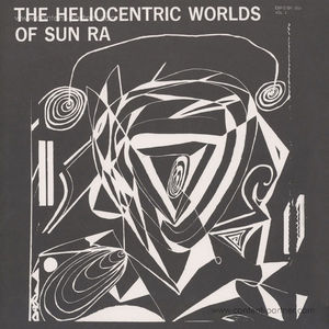 Sun Ra - The Heliocentric Worlds Of (1)