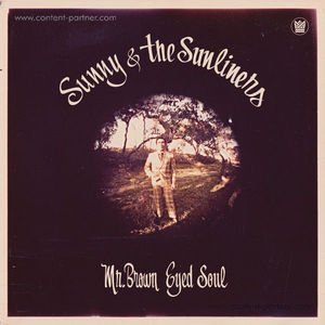 Sunny & The Sunliners - Mr. Brown Eyed Soul (LP)