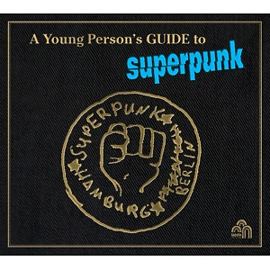 Superpunk - A Young Person's Guide To Superpunk