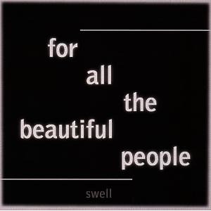 Swell - For All The Beautful People