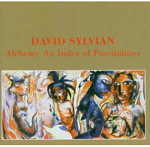 Sylvian,David - Alchemy-An Index Of Possibilities (Remas