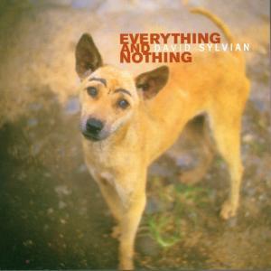Sylvian,David - Everything & Nothing