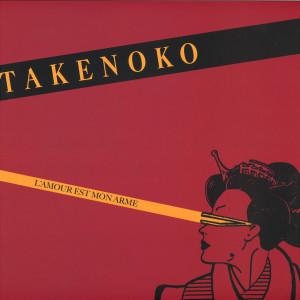 TAKENOKO - L'Amour Est Mon Arme