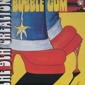 THE 9TH CREATION - BUBBLE GUM