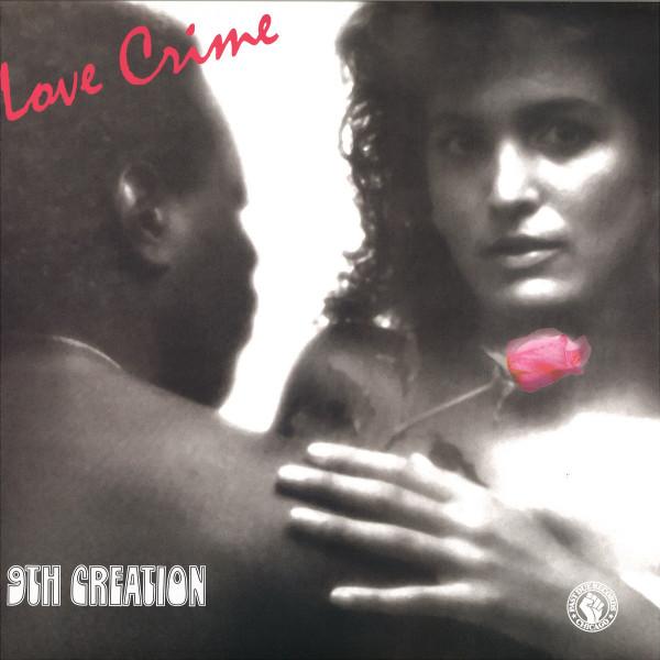 THE 9TH CREATION - LOVE CRIME