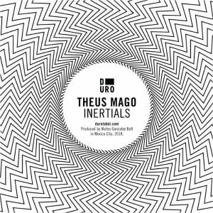 THEUS MAGO - Inertials (Inigo Vontier & Jamie Paton Remixes)