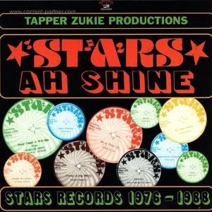 Tapper Zukie Productions - Stars Ah Shine Star Records 1976-1988