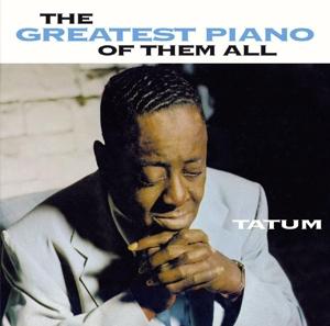 Tatum,Art - The Greatest Piano Of Them All
