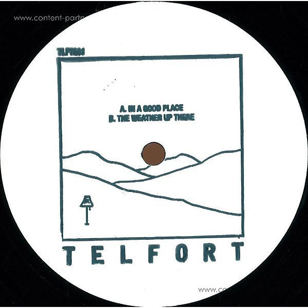 Telfort - In A Good Place / The Weather Up There