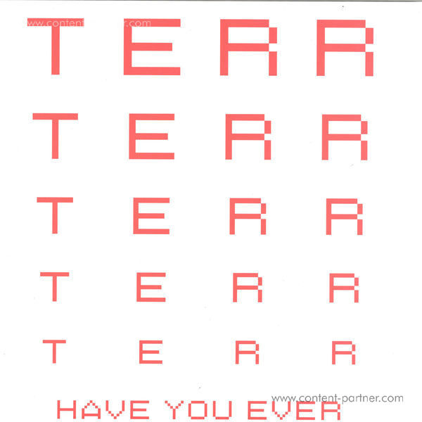 Terr - Have You Ever