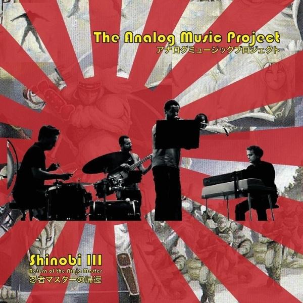 The Analog Music Project (AMP) - Shinobi III - Return of the Ninja Master