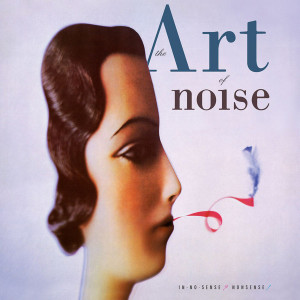 The Art Of Noise - In No Sense? Nonsense! (Exp. Edition, Turquioise)