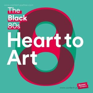 The Black 80s - Heart To Art (2LP + MP3)