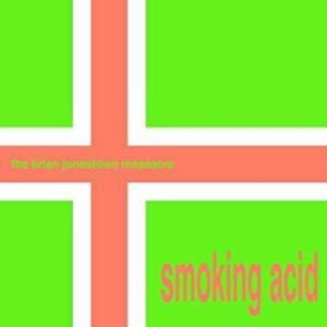 The Brian Jonestown Massacre - Smoking Acid EP