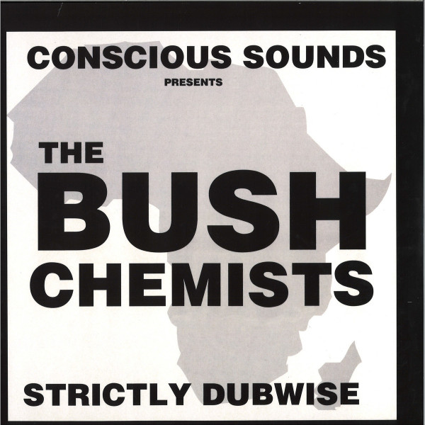 The Bush Chemists - Strictly Dubwise