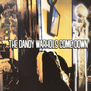 The Dandy Warhols - The Dandy Warhols Come Down (180g 2LP reissue)