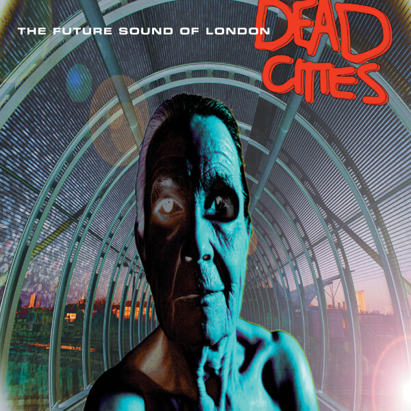 The Future Sound Of London - Dead Cities (2LP 2021 Reissue)