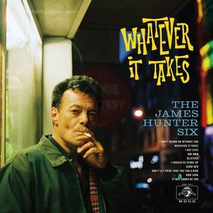The James Hunter Six - Whatever It Takes (LP+MP3)