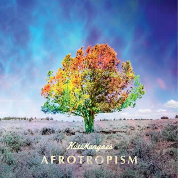 The KutiMangoes - Afrotropism (LP+MP3)