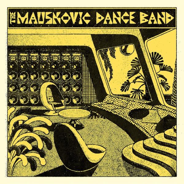 The Mauskovic Dance Band - The Mauskovic Dance Band (LP)