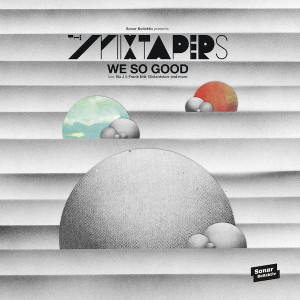 The Mixtapers - We So Good