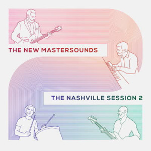 The New Mastersounds - The Nashville Session 2 (LP)
