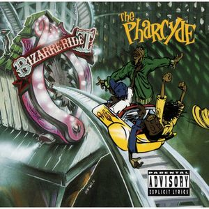 The Pharcyde - Bizarre Ride II The Pharcyde (Ltd. Ed. MC)