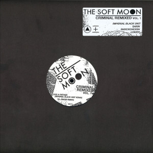 The Soft Moon - Criminal Remixed Vol.1