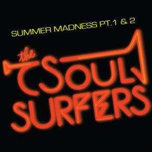 The Soul Surfers - Summer Madness Pt.1&2 (7