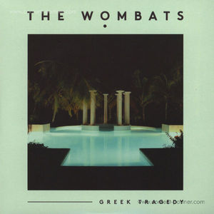 The Wombats - Greek Tragedy (RSD 2015 OFFERS)