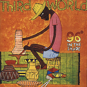Third World - 96 Degrees In The Shades