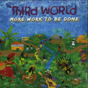 Third World - More Work To Be Done (2LP Gatefold)