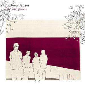 Thirteen Senses - The Invitation
