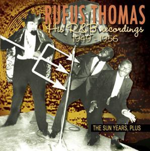 Thomas,Rufus - The Sun Years,Plus...His R&B