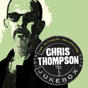 Thompson,Chris - Jukebox: Ultimate Collection