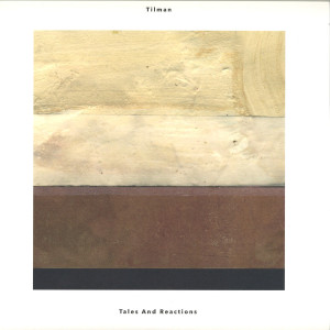 Tilman - Tales And Reactions