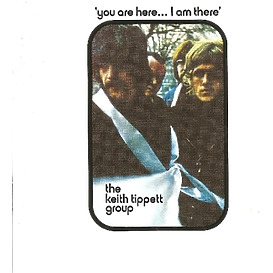 Tippett,Keith Group - You Are Here...I Am There (Remastered)