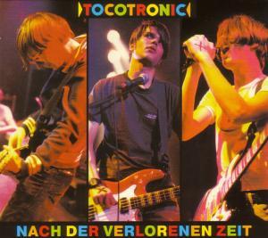 Tocotronic - Nach der verlorenen Zeit