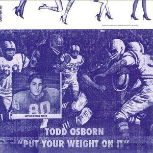 Todd Osborn - Put Your Wheight On It