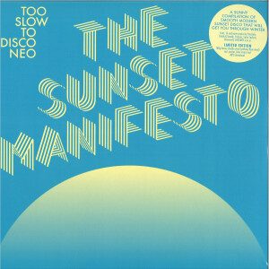 Too Slow To Disco Neo pres. Various Artists - The Sunset Manifesto (2LP)