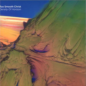 Too Smooth Christ - Density Of Horizon