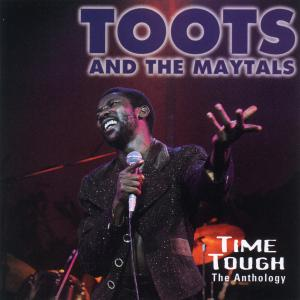 Toots & The Maytals - Anthology-Time Tough