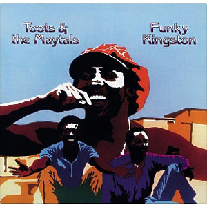 Toots & The Maytals - Funky Kingston (180g reissue)