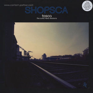 Tosca - Shopsca: The Outta Here Versions