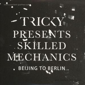 Tricky Presents Skilled Mechanics - Beijing to Berlin
