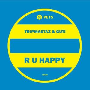 Tripmastaz & Guti - R U Happy (Incl. D'Julz Remix)