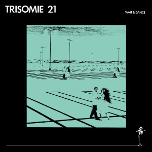 Trisomie 21 - Wait and Dance LP