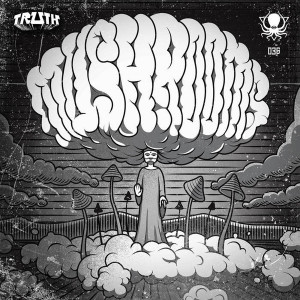 Truth - Mushrooms EP